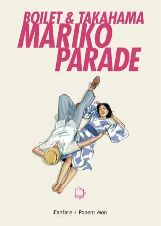 Mariko Parade - ©2010 Takahama/Boilet/Fanfare/Ponent Mon