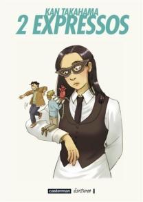 2 expressos - ©2010 Kan Takahama/Casterman/Écritures