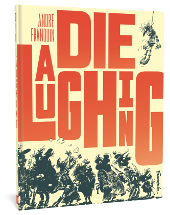 "Cover of the upcoming English translation of André Franquin's classic ""Les Idées Noires"" (under the title ""Die Laughing"", from Fantagraphics)."